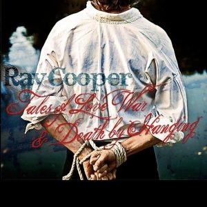 Ray Cooper: Tales of Love, War & Death by Hanging