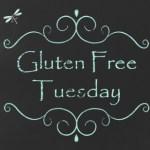 Gluten Free Tuesday