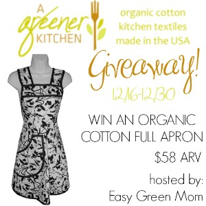 A Greener Kitchen Organic Cotton Full Apron Giveaway!