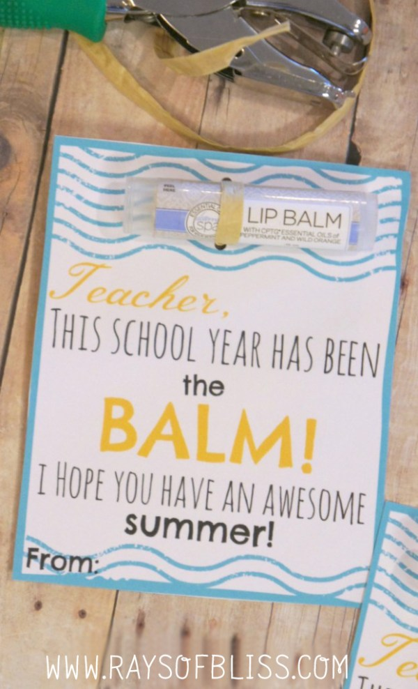 End of School Year Gift for Teacher Free Printable ~ This School Year has been the BALM!