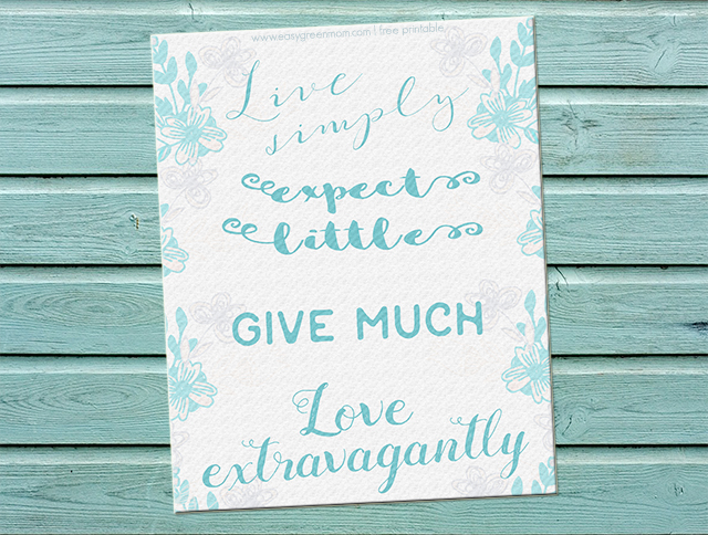 live simply expect little give more love extravagantly 8x10 Quote Free Printable