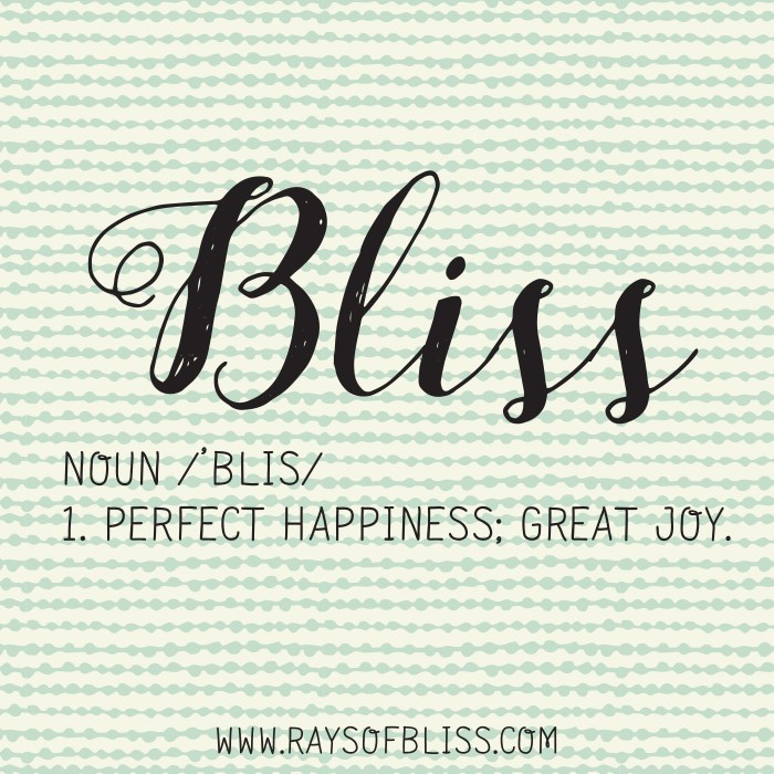 Bliss Defined. Inspirational Quote