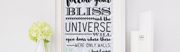 Follow Your Bliss Quote Free Printable