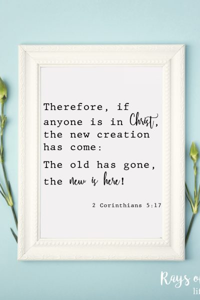 2 Corinthians 5.17 free printable Bible verse rays of bliss