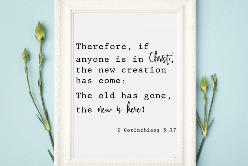 2 Corinthians 5.17 free printable Bible verse rays of bliss