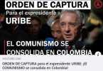 Orden de captura contra Uribe El comunismo se consolida en Colombia
