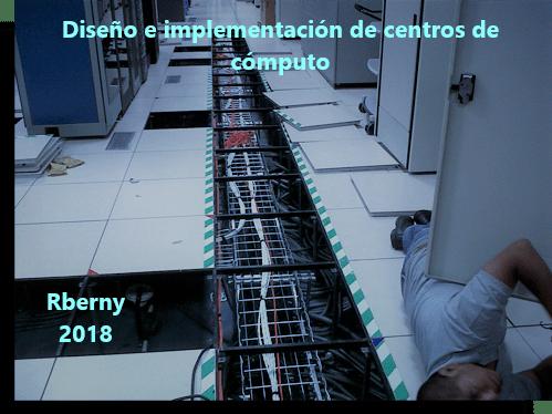 Diseño e implementación de centros de cómputo Rberny 2021