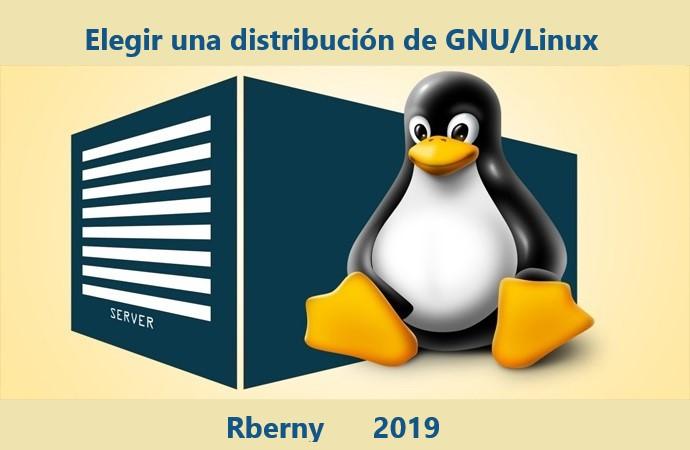 Elegir una distribución de GNU - Linux Rberny 2021