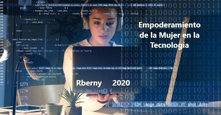 Empoderamiento de la mujer en la Tecnología Rberny 2020