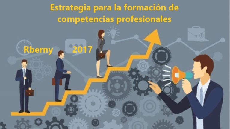 Estrategia para la formación de competencias profesionales Rberny 2017