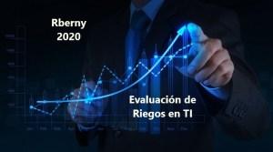 Evaluación de Riegos en TI Rberny 2021