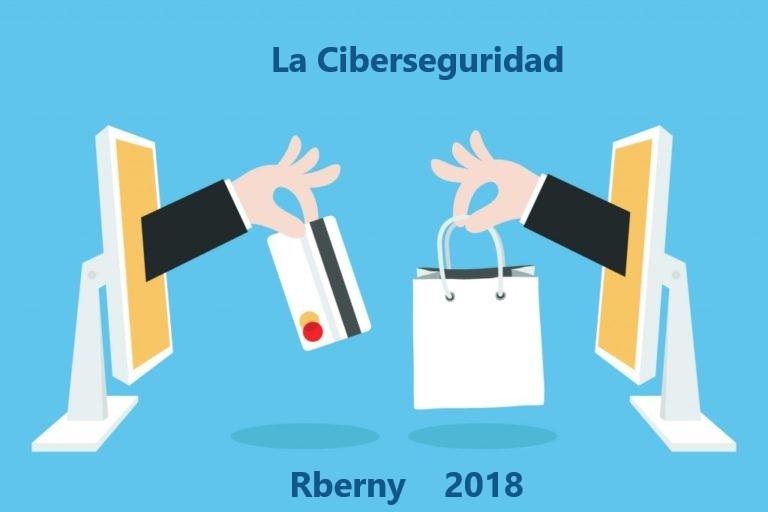 La ciberseguridad Rberny 2018