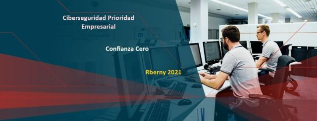Ciberseguridad Prioridad Empresarial Confianza Cero