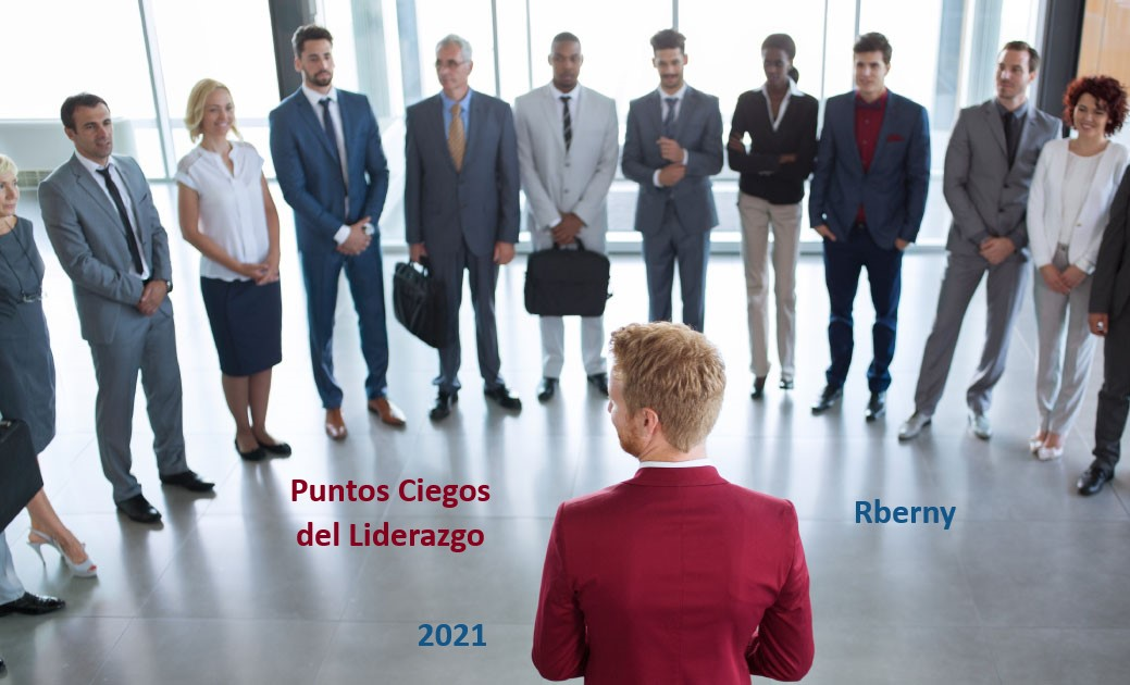 Puntos Ciegos del Liderazgo Rberny 2021 Parte 1