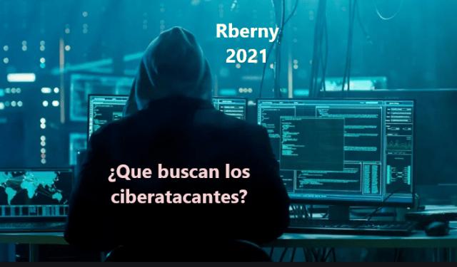¿Qué buscan los ciberatacantes?