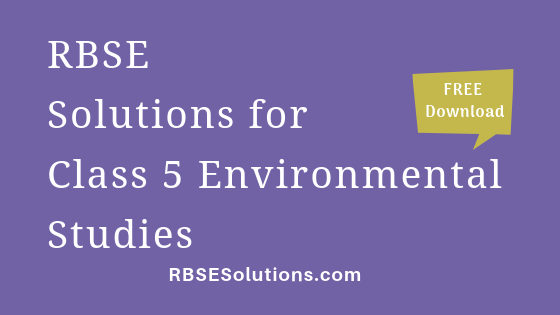 RBSE Solutions for Class 5 Environmental Studies पर्यावरण अध्ययन