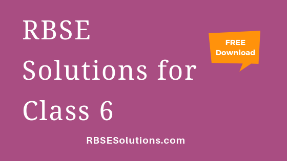 RBSE Solutions for Class 6