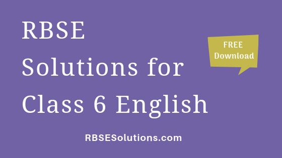 RBSE Solutions for Class 6 English अंग्रेज़ी