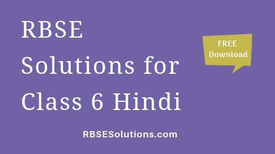 RBSE Solutions for Class 6 Hindi हिंदी