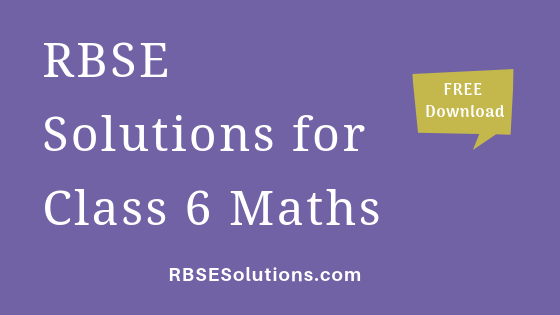 RBSE Solutions for Class 6 Maths गणित