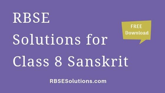 RBSE Solutions for Class 8 Sanskrit संस्कृत