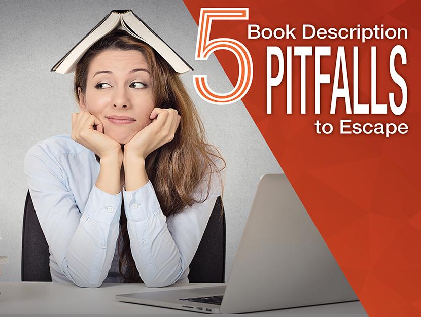 Self-Publishing: 5 Book Description Pitfalls