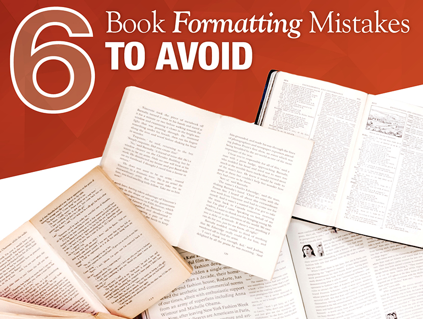 Self-Publishing: 6 Book Formatting Mistakes to Avoid