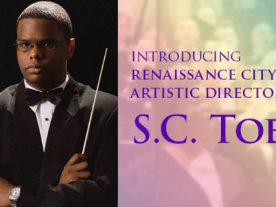 S.C. Toe, Artistic Director of Renaissance City Choir