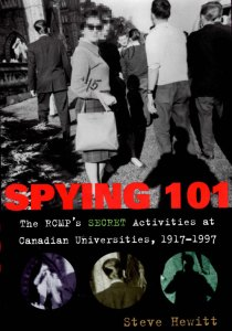 """Photograph of the book cover for the book entitled """"Spying 101: The RCMP's Secret Activities at Canadian Universities, 1917 - 1997"""" by Steve Hewitt"""