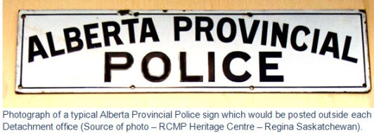 "Photograph of an Alberta Provincial Police detachment sign (Source of photo - RCMP Historical Collections Unit - ""Depot"" Division)"