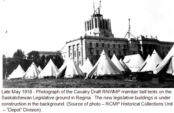 "May 1918 - Photograph of the Cavalry Draft RNWMP tents on the Saskatchewan legislative grounds in Regina (Source of photo - RCMP Historical Collections Unit - ""Depot"" Division)."