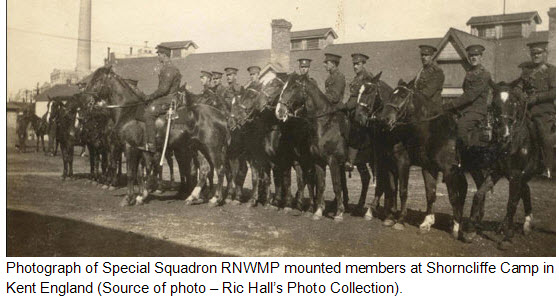 Photograph of Cavalry Draft RNWMP at Shorncliffe Camp in Kent England (Source of photo - Ric Hall).
