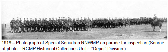 "1918 - Photograph of ""A"" Squadron RNWMP members on parade and being inspected (Source of photo - RCMP Historical Collections Unit - ""Depot"" Division)."