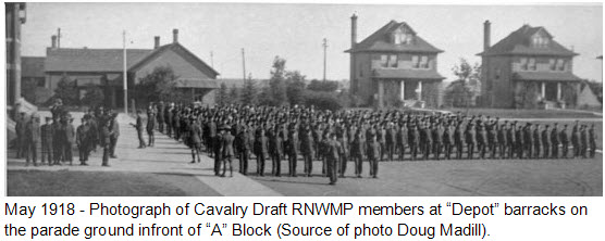 "May 1918 - Photograph of Cavalry Draft RNWMP members on the ""Depot"" parade ground in front of ""A"" Block (Source of photo - Doug Madill)."