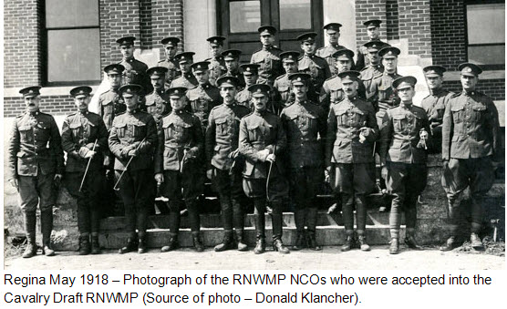 "May 1918 - Photograph of RNWMP NCOs as Cavalry Draft RNWMP members - taken at ""Depot"" barracks in Regina (Source of photo - Don Klancher)."