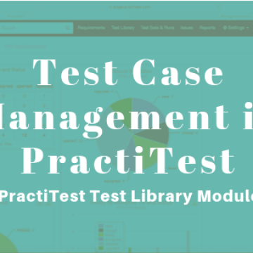 TestCase Management in PractiTest – Test Library Module
