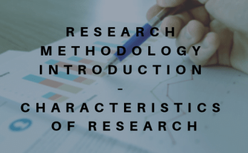 Research Methodology Introduction – Characteristics of Research