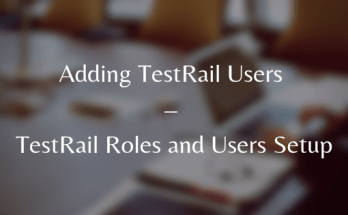 Adding TestRail Users - TestRail Roles and Users Setup