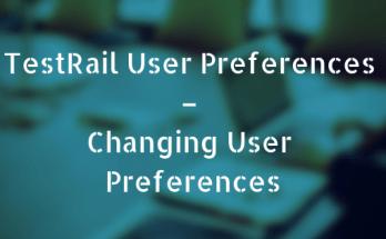 TestRail User Preferences - Changing User Preferences