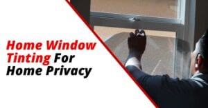 Home window tinting for Privacy San diego Ca