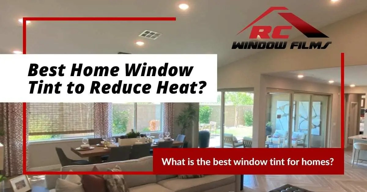 Best Home Window Tint to Reduce Heat 0001