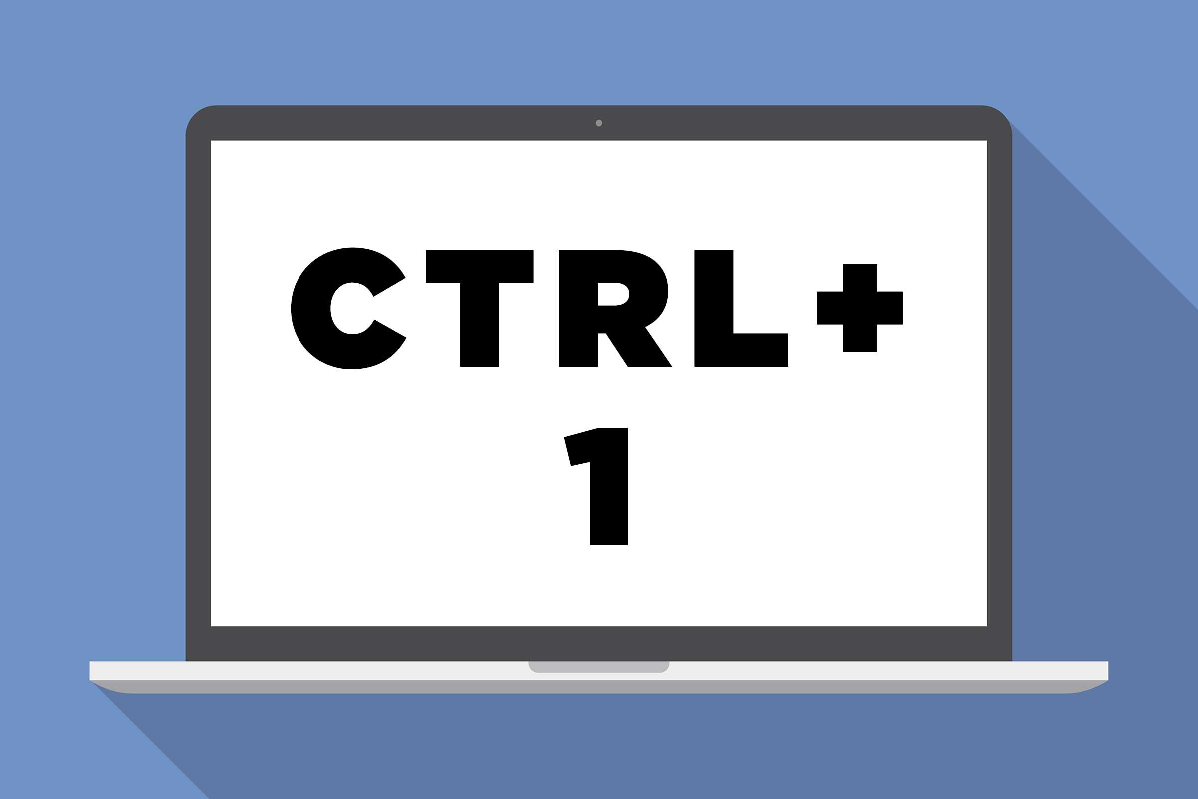 CTRL + 1: Switch to the first tab
