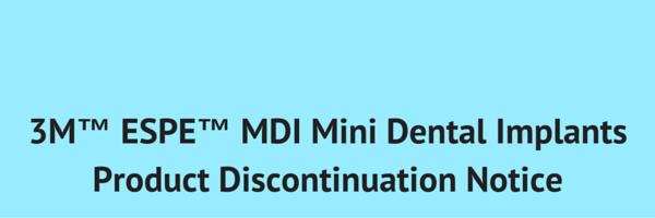 3M Mini Dental Implants discontinued - RDL - a full service