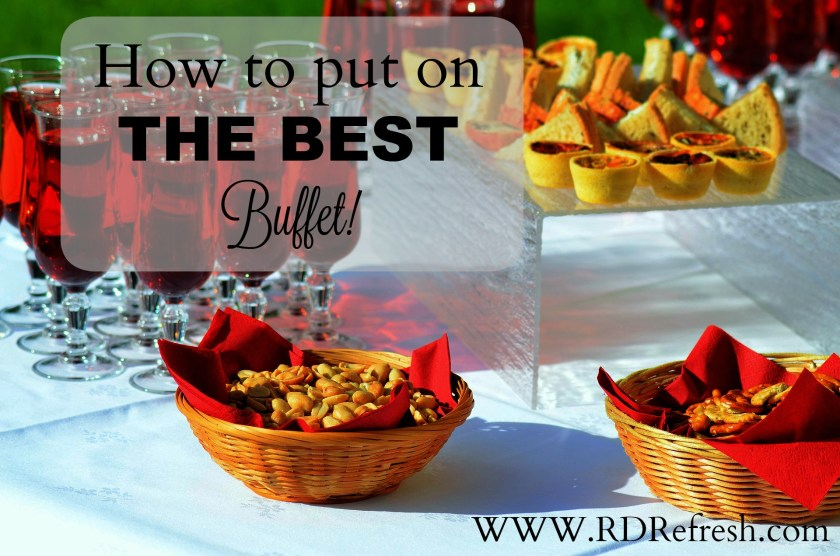 How to put on THE BEST Buffet!