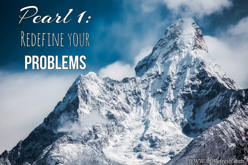 Redefine your problems