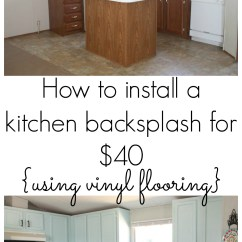How To Install Backsplash In Kitchen Tables For Small Spaces Our 40 Using Vinyl Flooring Re Fabbed