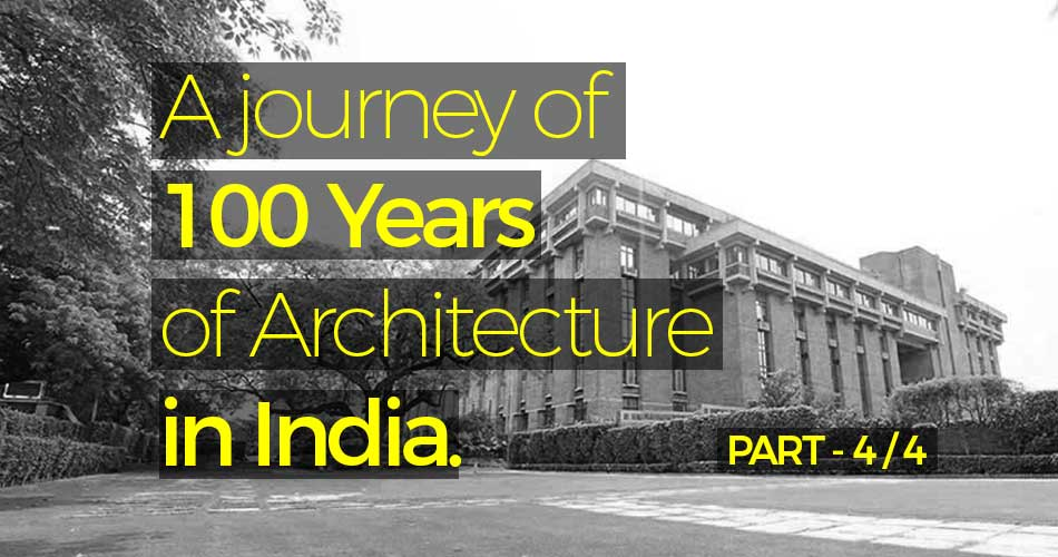 A Journey Of 100 Years Of Architecture In India Part 04