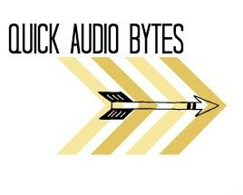Quick Audio Bytes