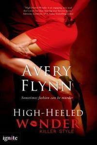 High-Heeled Wonder by Avery Flynn…Review & Guest Post