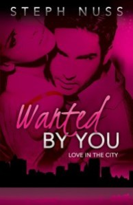 Wanted by You by Steph Nuss…Release Day Blitz